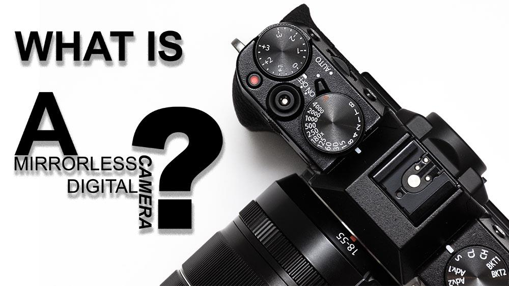 What is a mirrorless digital camera?